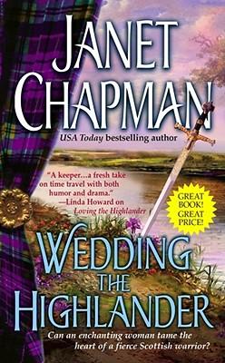 Wedding the Highlander (The Highlander), JANET CHAPMAN