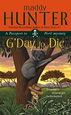 G'Day to Die: A Passport to Peril Mystery, Maddy Hunter