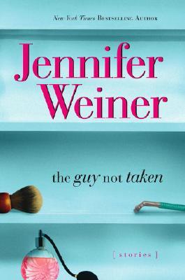 The Guy Not Taken: Stories, Weiner, Jennifer