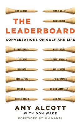 The Leaderboard: Conversations On Golf And Life, Amy Alcott Jim Nantz Don Wade