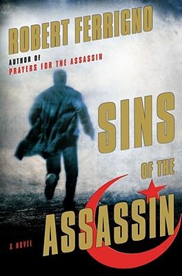 Sins of the Assassin: A Novel, Ferrigno, Robert