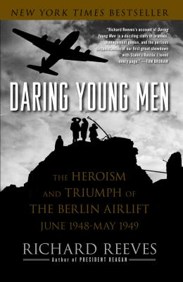 Image for Daring Young Men: The Heroism and Triumph of The Berlin Airlift-June 1948-May 1949