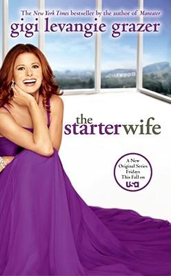The Starter Wife - Movie Tie-In, GIGI LEVANGIE GRAZER
