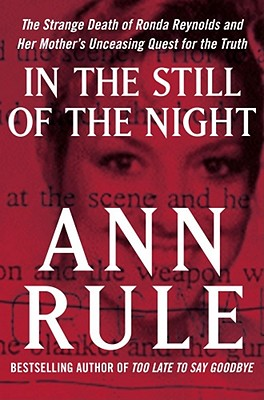 In the Still of the Night: The Strange Death of Ronda Reynolds, Ann Rule