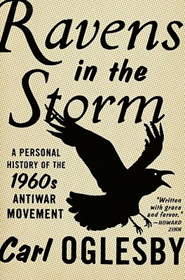 Image for Ravens in the Storm: A Personal History of the 1960s Antiwar Movement