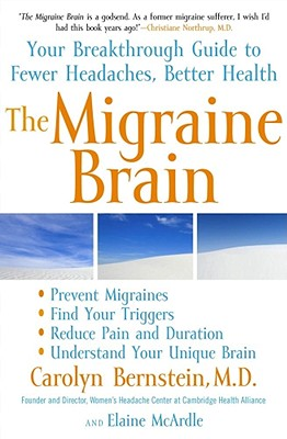 Image for The Migraine Brain: Your Breakthrough Guide to Fewer Headaches, Better Health