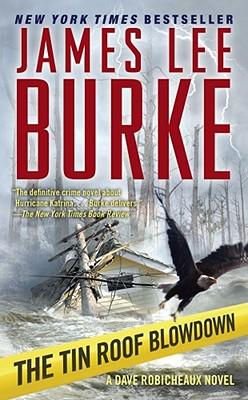 The Tin Roof Blowdown (Dave Robicheaux Mysteries), JAMES LEE BURKE