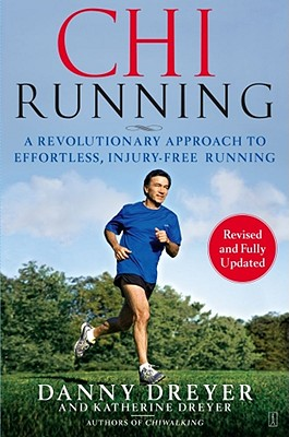 Image for ChiRunning: A Revolutionary Approach to Effortless, Injury-Free Running [Paperback] Dreyer, Danny and Dreyer, Katherine