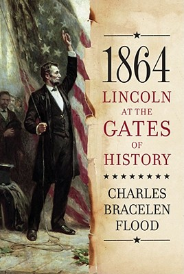 Image for 1864: Lincoln at the Gates of History