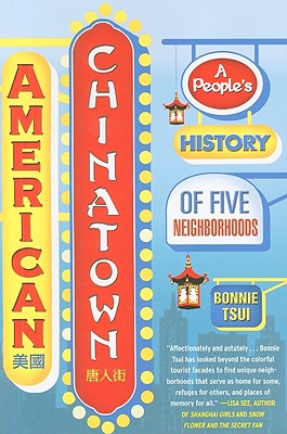 Image for American Chinatown: A People's History of Five Neighborhoods