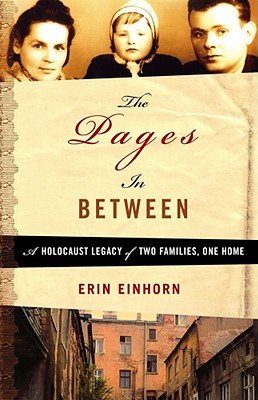Image for The Pages In Between: A Holocaust Legacy of Two Families, One Home