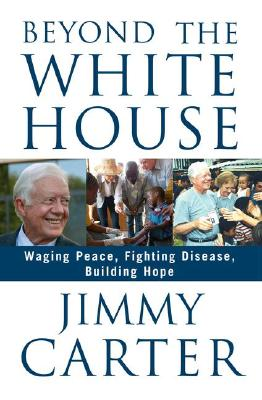 Beyond the White House (SIGNED!!!), Carter, Jimmy
