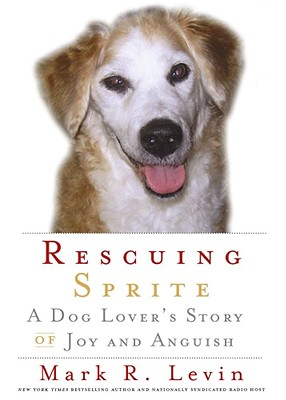 Image for Rescuing Sprite: A Dog Lover's Story of Joy and Anguish