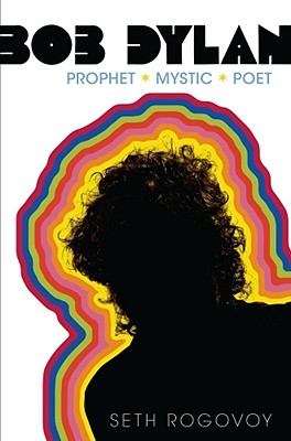 Image for Bob Dylan: Prophet, Mystic, Poet