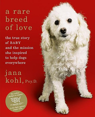 Image for A Rare Breed of Love: The True Story of Baby and the Mission She Inspired to Help Dogs Everywhere