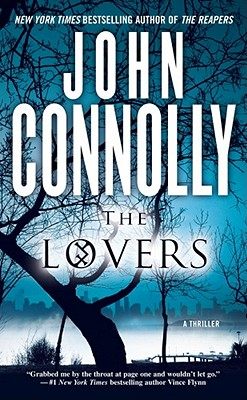 The Lovers: A Thriller (Charlie Parker Thrillers), John Connolly