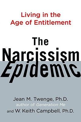 Image for The Narcissism Epidemic: Living in the Age of Entitlement