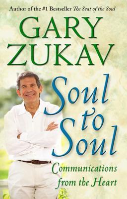 SOUL TO SOUL, GARY ZUKAV