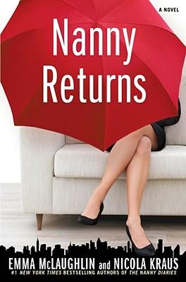 Nanny Returns: A Novel, Emma McLaughlin, Nicola Kraus