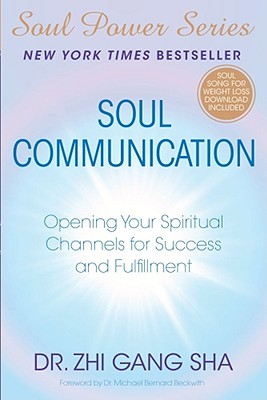 Image for Soul Communication: Opening Your Spiritual Channels for Success and Fulfillment (Soul Power)