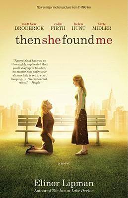 Then She Found Me: A Novel, ELINOR LIPMAN
