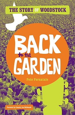 Image for Back to the Garden: The Story of Woodstock