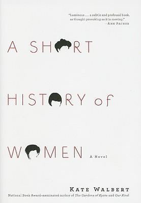 A Short History of Women, Walbert, Kate