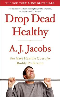Image for Drop Dead Healthy: One Man's Humble Quest for Bodily Perfection