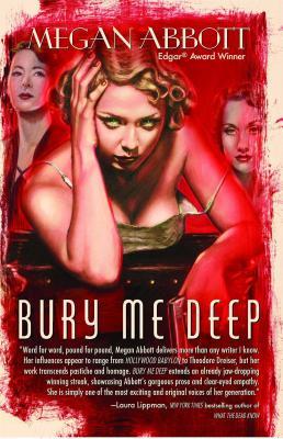 Bury Me Deep  A Novel, Abbott, Megan