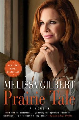 Prairie Tale: A Memoir, Melissa Gilbert