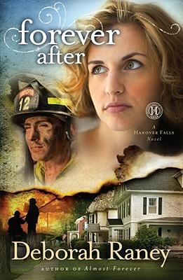 Forever After: A Hanover Falls Novel, Deborah Raney