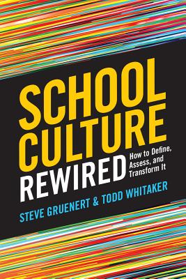 Image for School Culture Rewired: How to Define, Assess, and Transform It