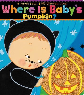 """Where Is Baby's Pumpkin? (Karen Katz Lift-the-Flap Books), """"Katz, Karen"""""""