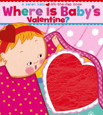 "Where Is Baby's Valentine?: A Lift-the-Flap Book, ""Katz, Karen"""