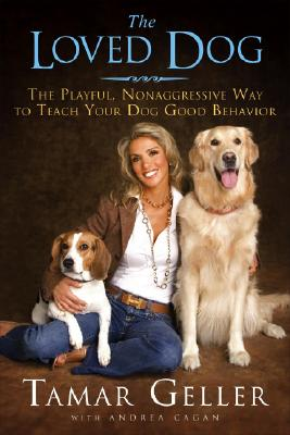Image for The Loved Dog : The Playful, Nonaggressive Way to Teach Your Dog Good Behavior