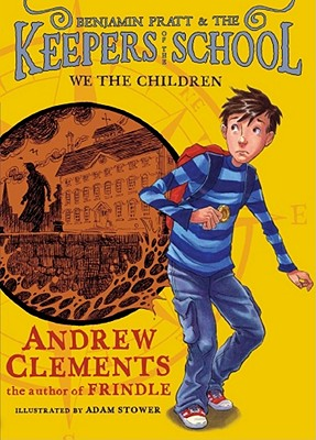 We the Children (Benjamin Pratt and the Keepers of the School), Andrew Clements