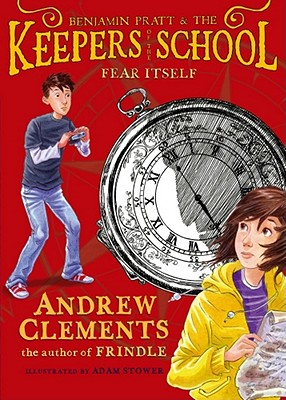 """Fear Itself (Benjamin Pratt and the Keepers of the School), """"Clements, Andrew"""""""
