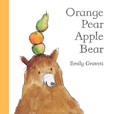 Orange Pear Apple Bear, Gravett, Emily