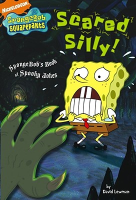 Image for Scared Silly!: SpongeBob's Book of Spooky Jokes (Nick Spongebob Squarepants (Simon Spotlight))