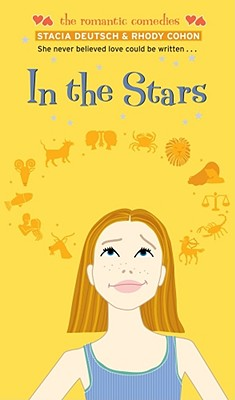In the Stars (Romantic Comedies (Mass Market)), Deutsch, Stacia; Cohon, Rhody