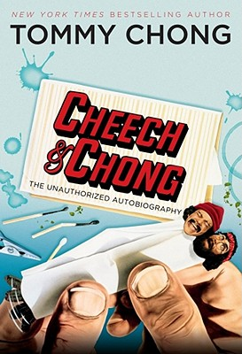 Cheech and Chong: The Unauthorized Autobiography (SIGNED), Chong, Tommy