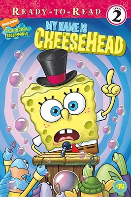 My Name Is CheeseHead (Spongebob Squarepants Ready-to-Read)