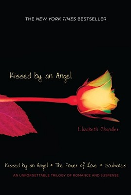 Image for Kissed by an Angel: Kissed by an Angel; The Power of Love; Soulmates