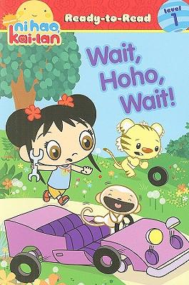 Image for Wait, Hoho, Wait! (Ni Hao, Kai-lan Ready-to-Read)