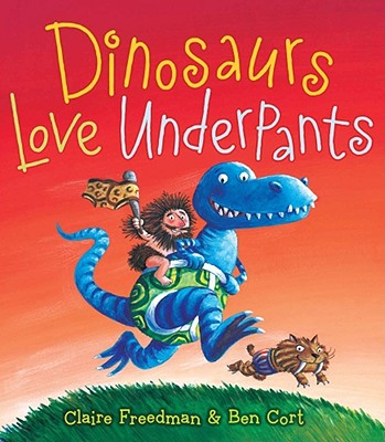 "Dinosaurs Love Underpants (The Underpants Books), ""Freedman, Claire"""