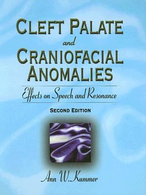Image for CLEFT PALATE AND CRANIOFACIAL ANOMALIES{ EFFECTS ON SPEECH AND RESONANCE SECOND EDITION