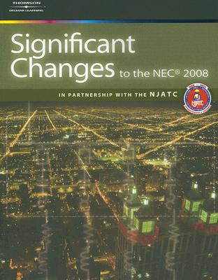 Image for Significant Changes to the NEC 2008 Edition (Significant Changes to the National Electrical Code (NEC))