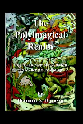 Image for The Polyimagical Realm: A Critical Review of Polytheistic and Archetypal Psychology