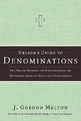 Image for Nelson's Guide to Denominations: The Primary Resource for Understanding and Navigating America's Christian Organizations