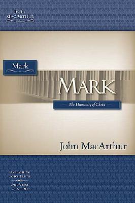 Mark the Humanity of Christ: The Humanity of Christ, MacArthur, John